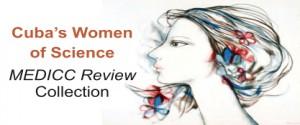 """Colección de Medicc Review """"Mujeres Cubanas de Ciencia"""""""