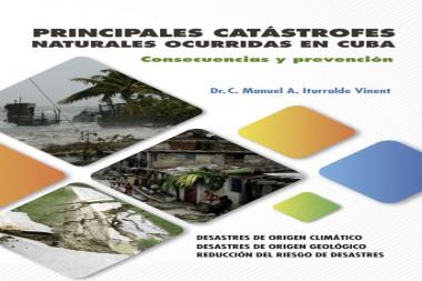 Portada del libro Principales catástrofes ocurridas en Cuba. Consecuencias y prevención